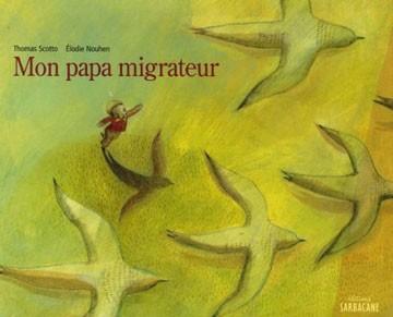 Mon papa migrateur