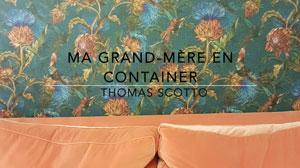 Ma grand-mère en container